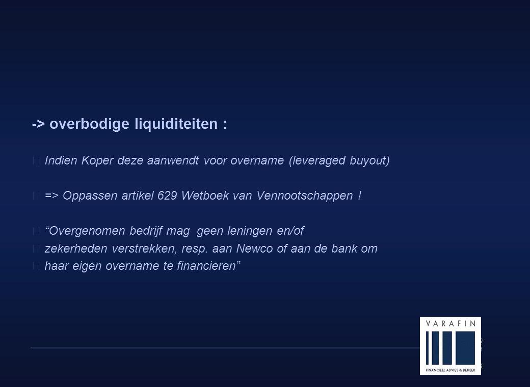 -> overbodige liquiditeiten :