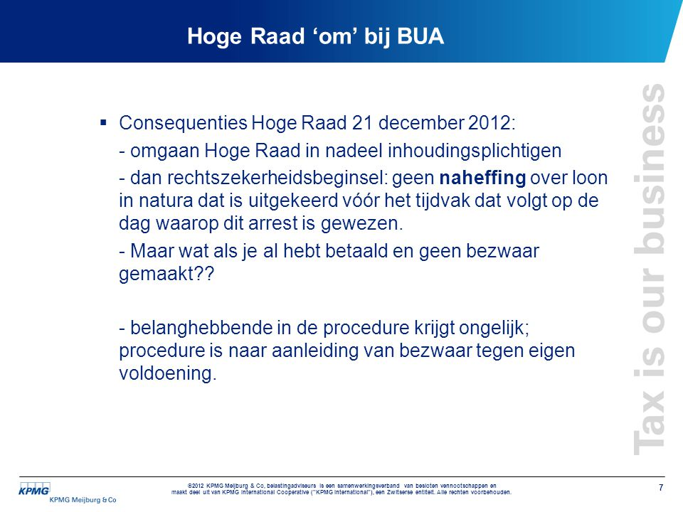 Hoge Raad 'om' bij BUA Consequenties Hoge Raad 21 december 2012: