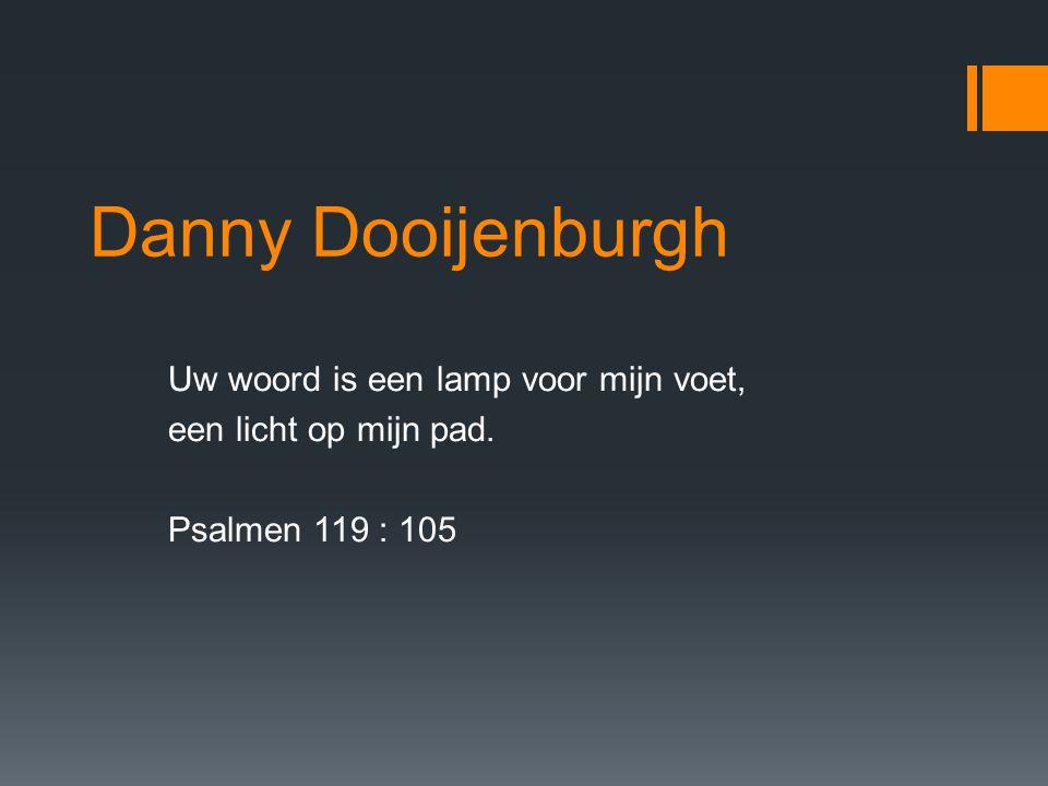Danny Dooijenburgh Uw woord is een lamp voor mijn voet,