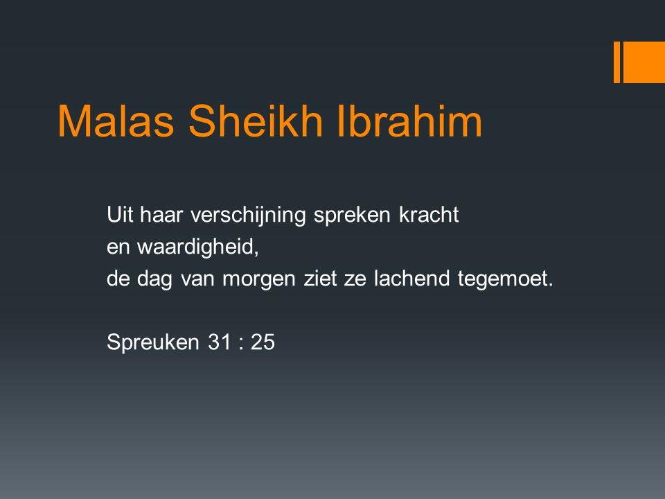 Malas Sheikh Ibrahim Uit haar verschijning spreken kracht