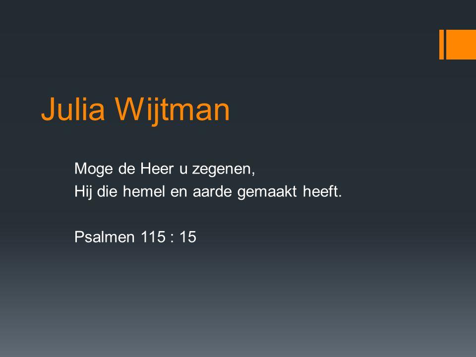 Julia Wijtman Moge de Heer u zegenen,
