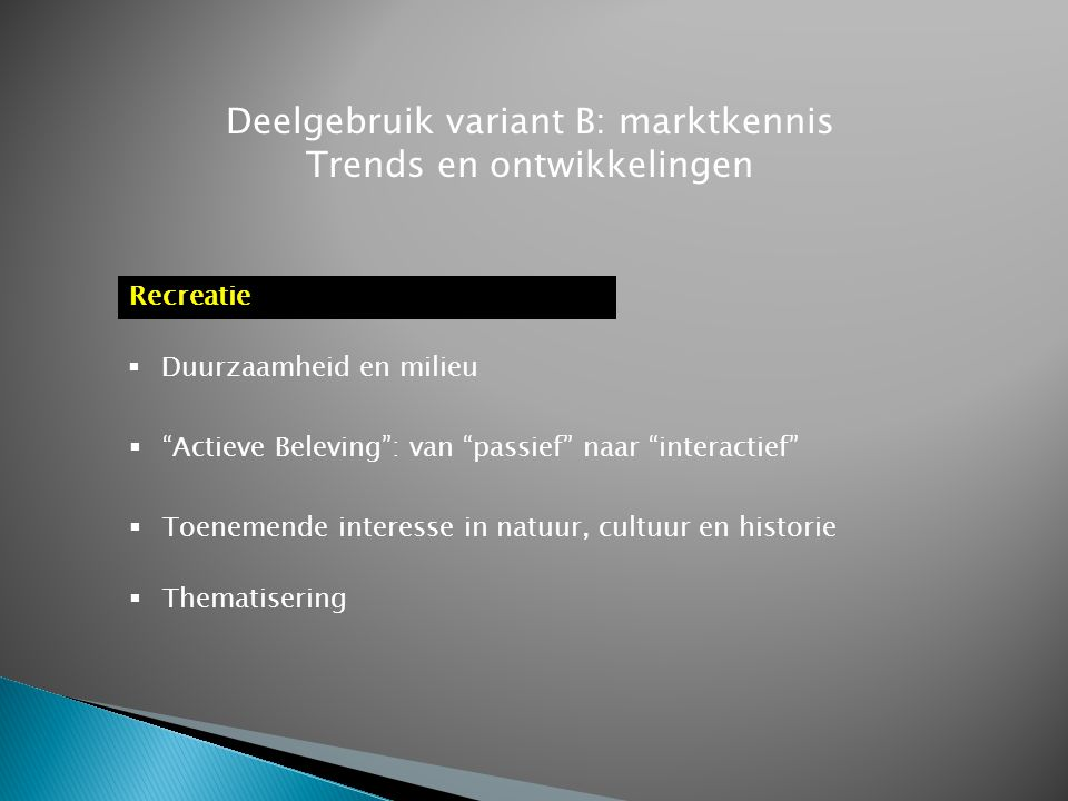 Deelgebruik variant B: marktkennis Trends en ontwikkelingen