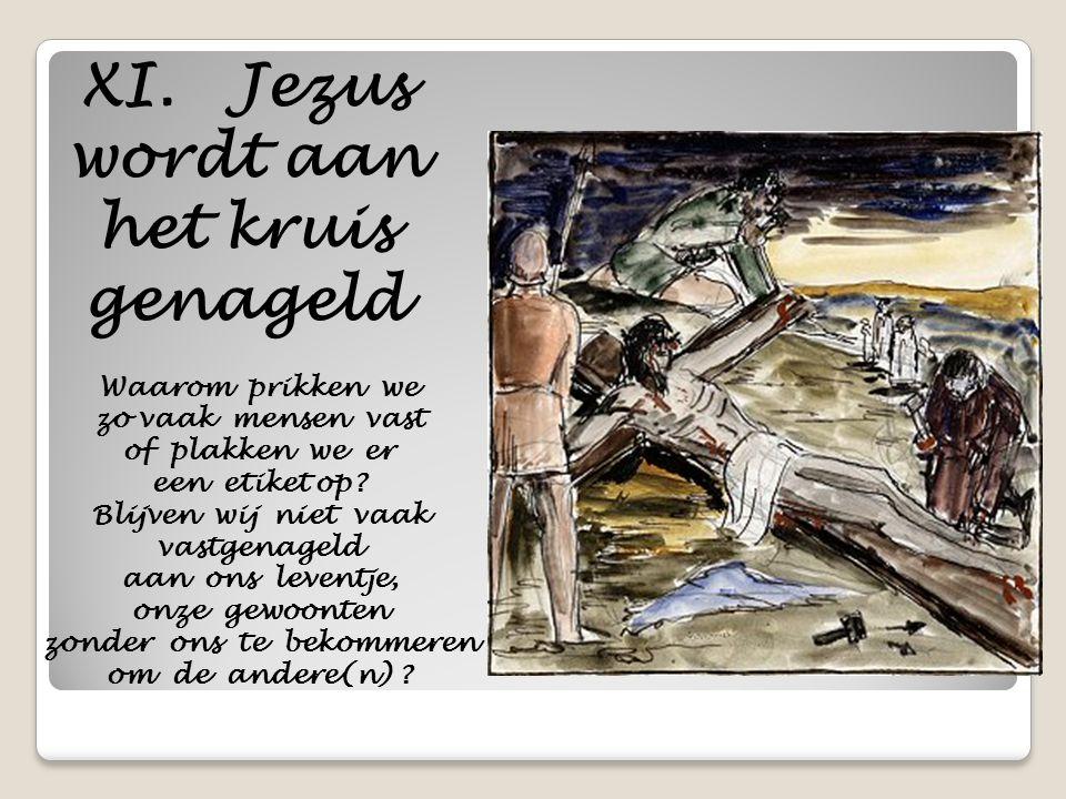 XI. Jezus wordt aan het kruis genageld