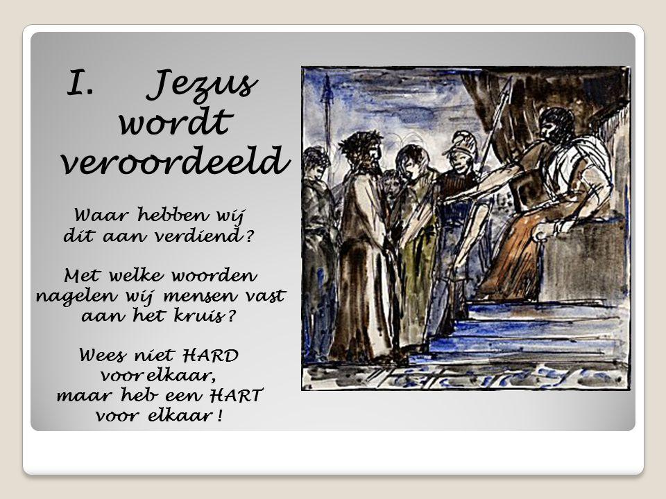 Jezus wordt veroordeeld maar heb een HART voor elkaar !