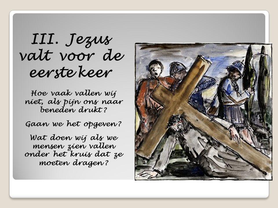 III. Jezus valt voor de eerste keer