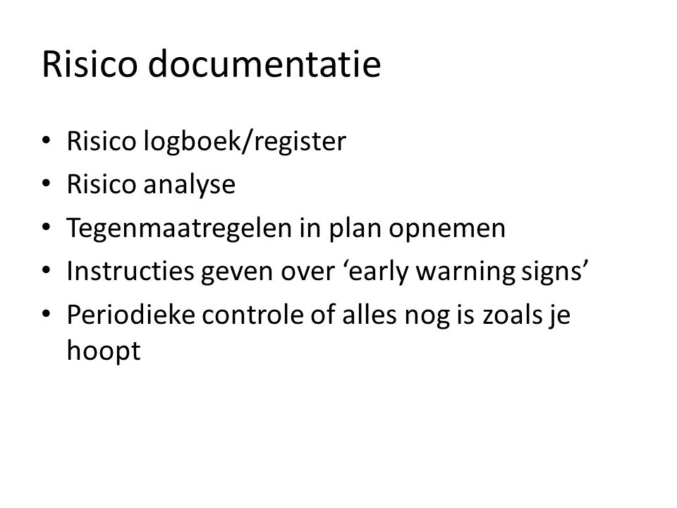 Risico documentatie Risico logboek/register Risico analyse