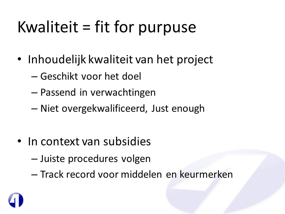 Kwaliteit = fit for purpuse