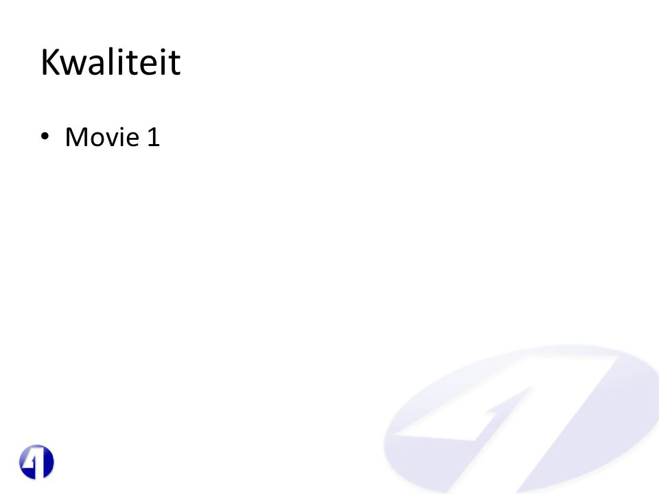 Kwaliteit Movie 1