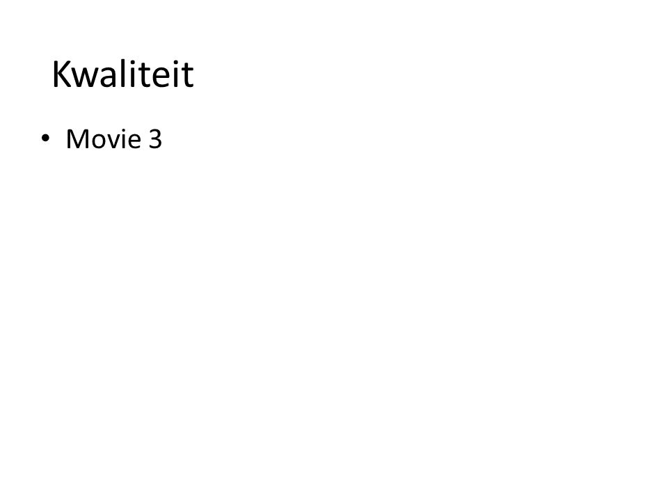 Kwaliteit Movie 3