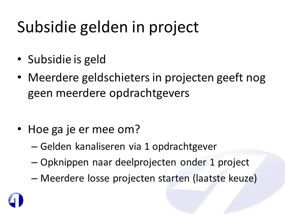 Subsidie gelden in project