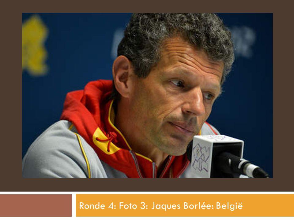 Ronde 4: Foto 3: Jaques Borlée: België