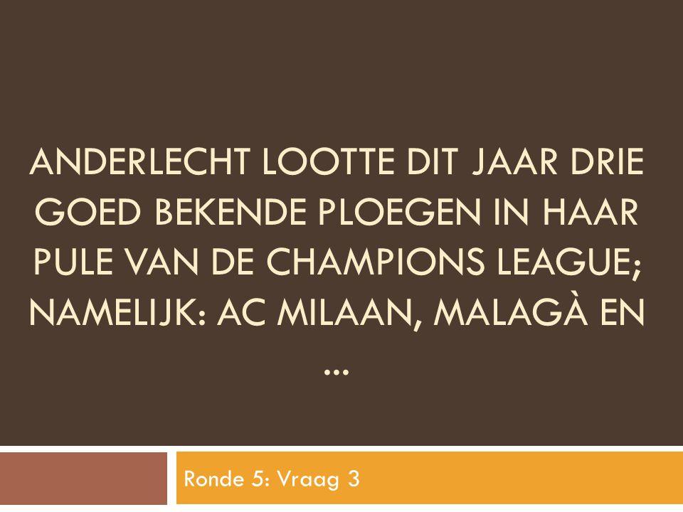 Anderlecht lootte dit jaar drie goed bekende ploegen in haar pule van de champions league; namelijk: ac milaan, malagÀ en ...