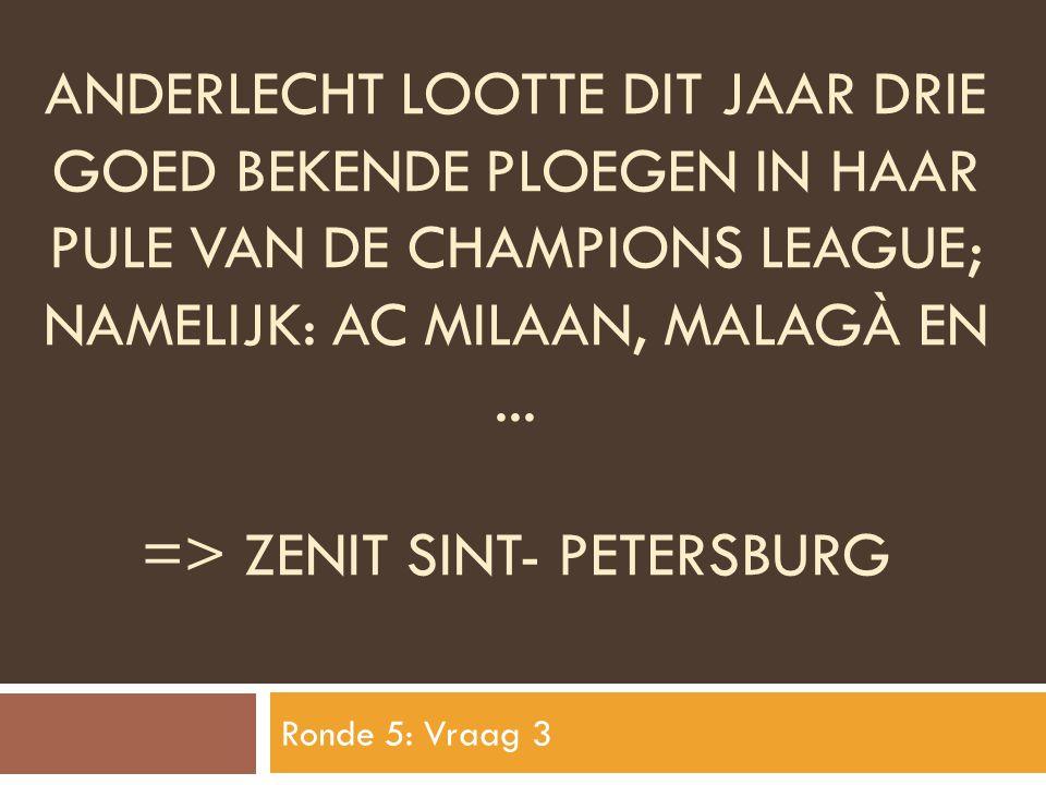 Anderlecht lootte dit jaar drie goed bekende ploegen in haar pule van de champions league; namelijk: ac milaan, malagÀ en ... => ZENIT SINT- PETERSBURG