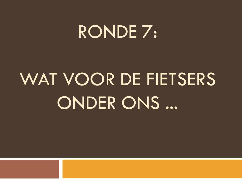 RONDE 7: Wat voor de fietsers onder ons ...