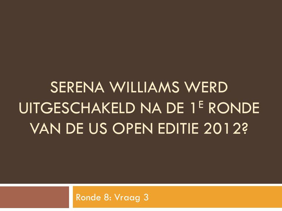 Serena williams werd uitgeschakeld na de 1e ronde van de us open editie 2012