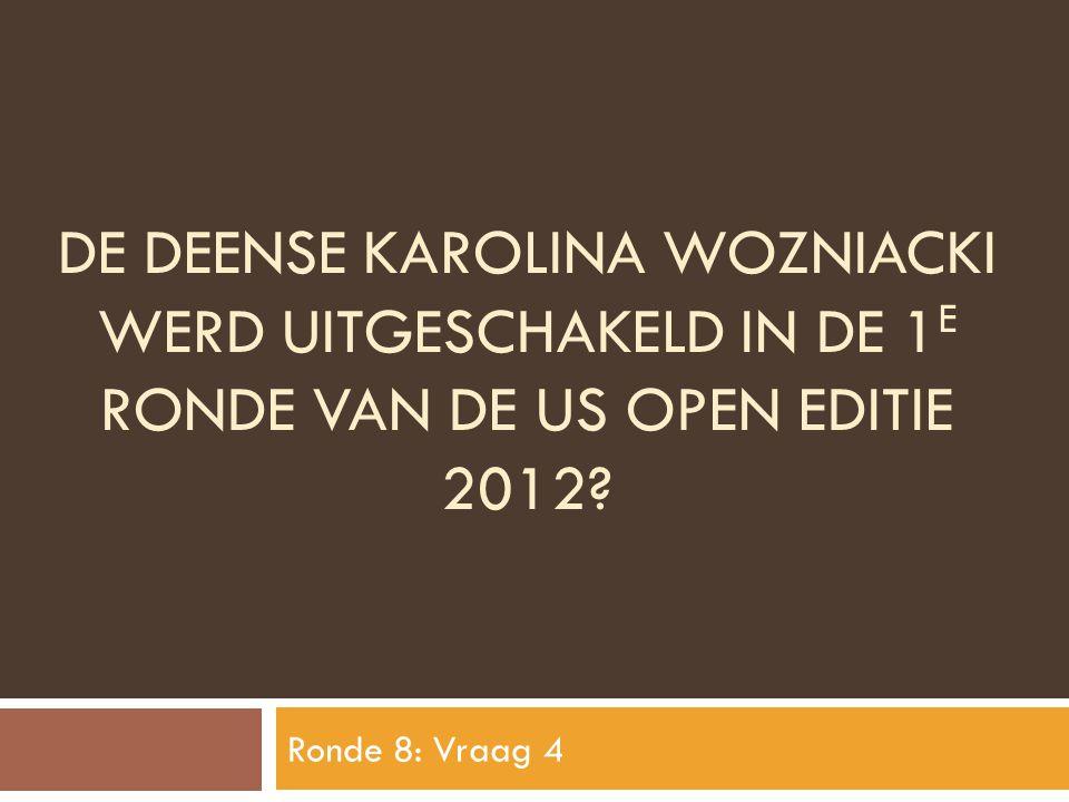 De deense karolina wozniacki werd uitgeschakeld in de 1e ronde van de US Open editie 2012