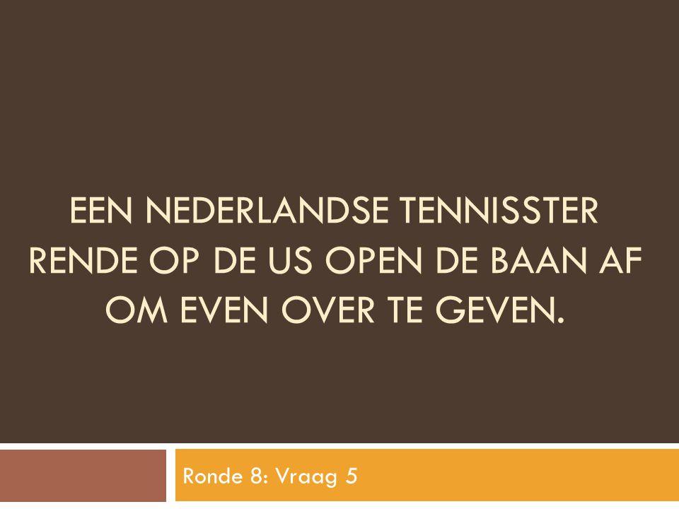 Een nederlandse tennisster rende op de us open de baan af om even over te geven.
