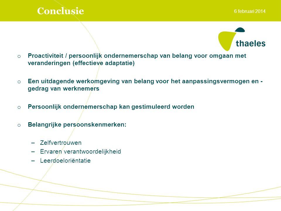 Conclusie 6 februari 2014. Proactiviteit / persoonlijk ondernemerschap van belang voor omgaan met veranderingen (effectieve adaptatie)