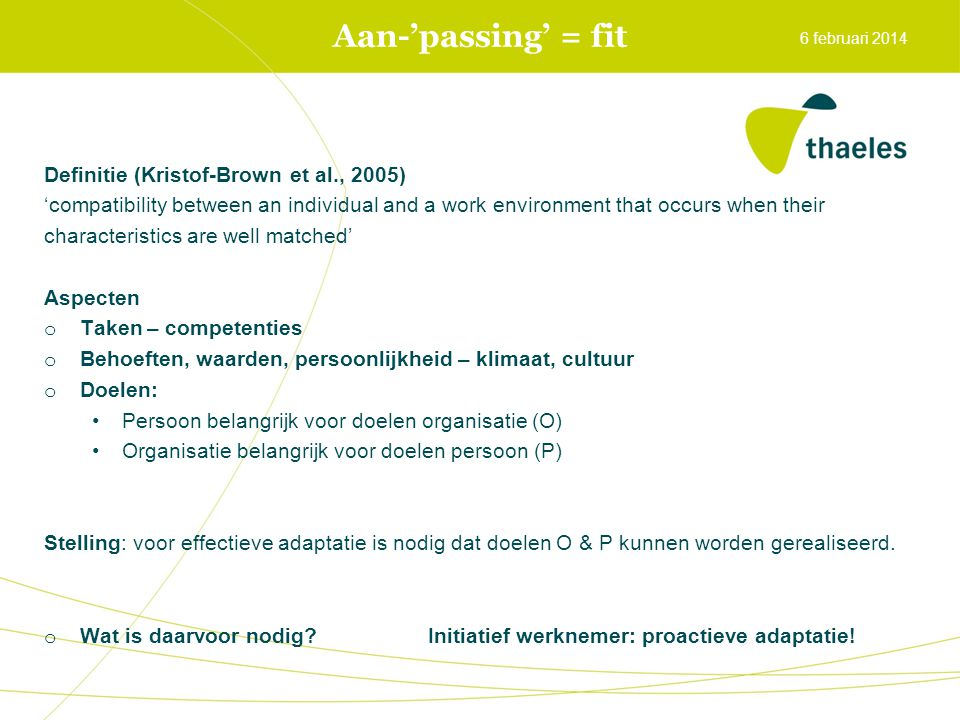 Aan-'passing' = fit Definitie (Kristof-Brown et al., 2005)