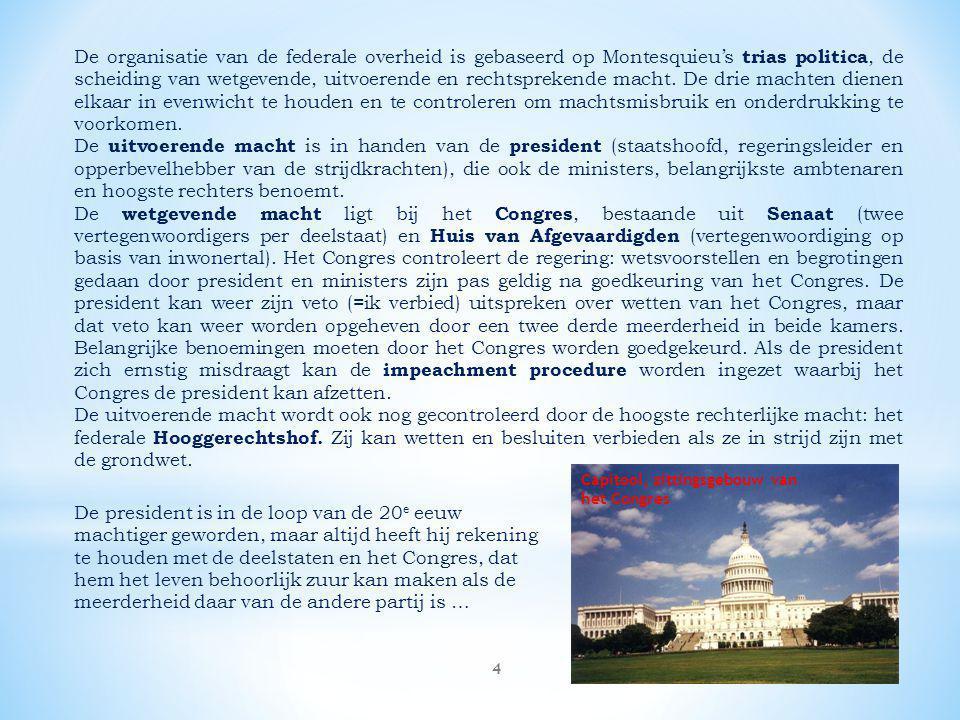 De organisatie van de federale overheid is gebaseerd op Montesquieu's trias politica, de scheiding van wetgevende, uitvoerende en rechtsprekende macht. De drie machten dienen elkaar in evenwicht te houden en te controleren om machtsmisbruik en onderdrukking te voorkomen.