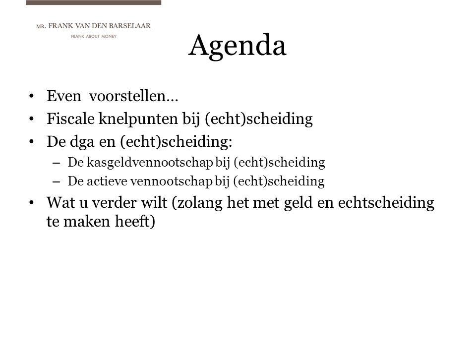 Agenda Even voorstellen… Fiscale knelpunten bij (echt)scheiding