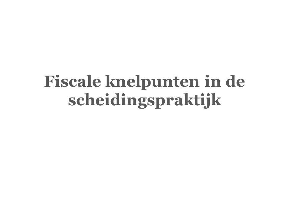 Fiscale knelpunten in de scheidingspraktijk