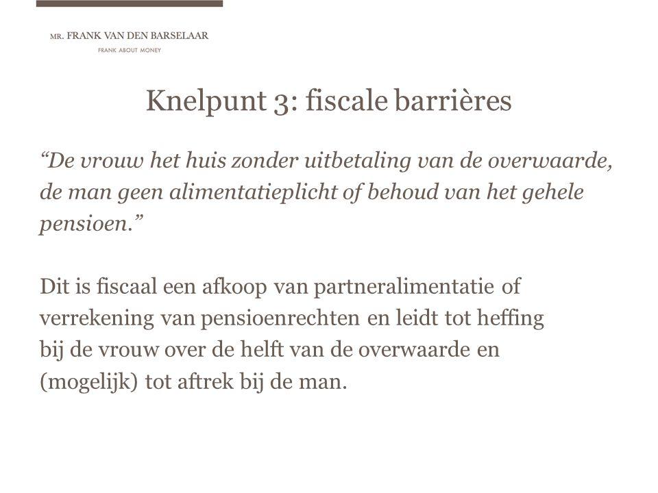 Knelpunt 3: fiscale barrières