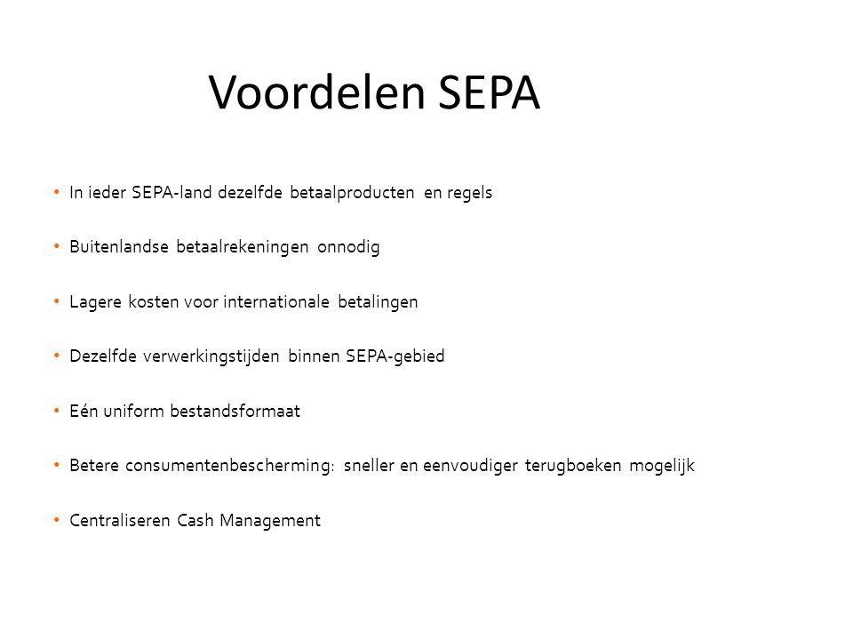 Voordelen SEPA In ieder SEPA-land dezelfde betaalproducten en regels