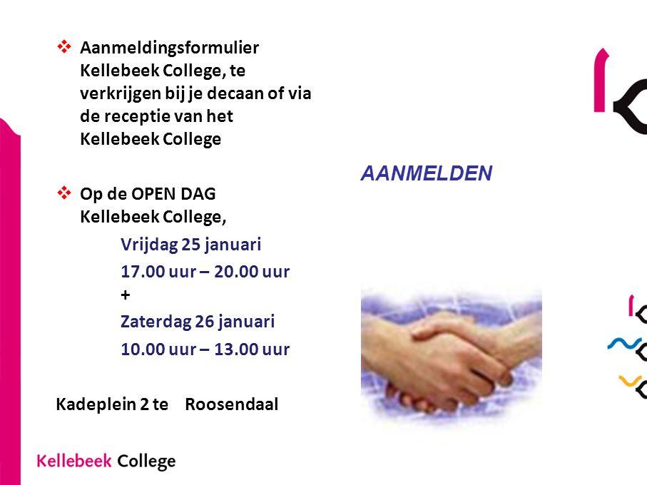 Aanmeldingsformulier Kellebeek College, te verkrijgen bij je decaan of via de receptie van het Kellebeek College