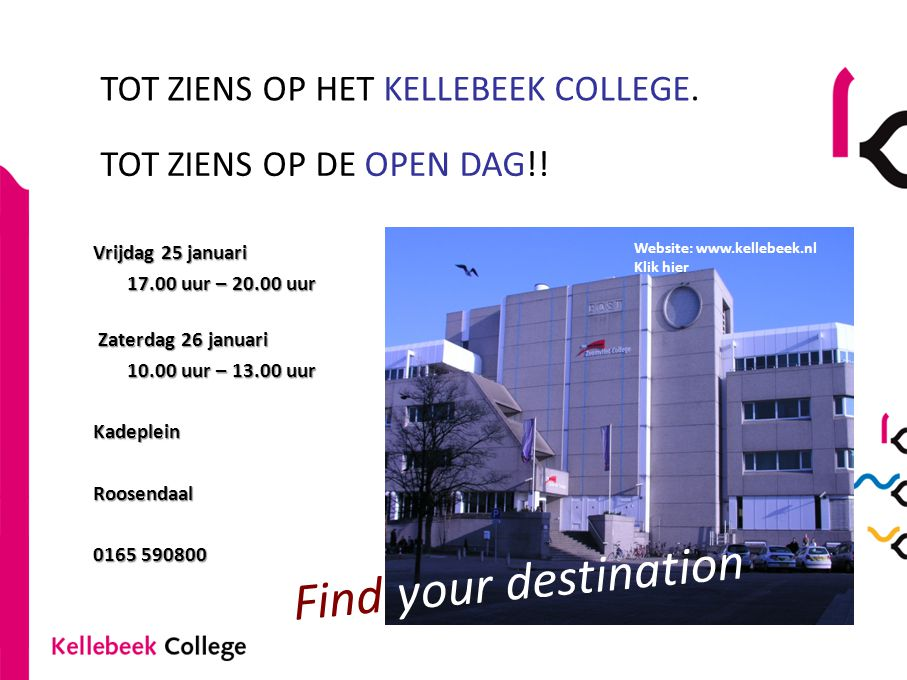 Find your destination TOT ZIENS OP HET KELLEBEEK COLLEGE.