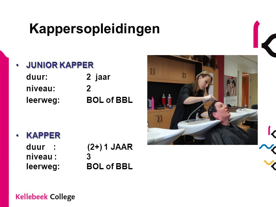 Kappersopleidingen JUNIOR KAPPER duur: 2 jaar niveau: 2