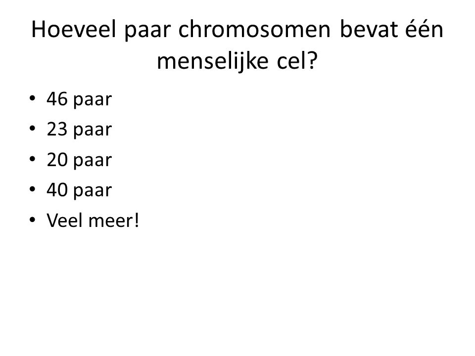 Hoeveel paar chromosomen bevat één menselijke cel