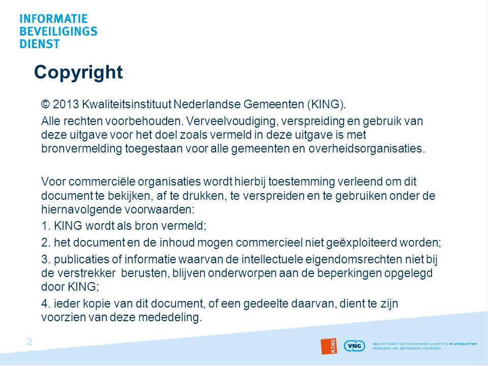 Copyright © 2013 Kwaliteitsinstituut Nederlandse Gemeenten (KING).