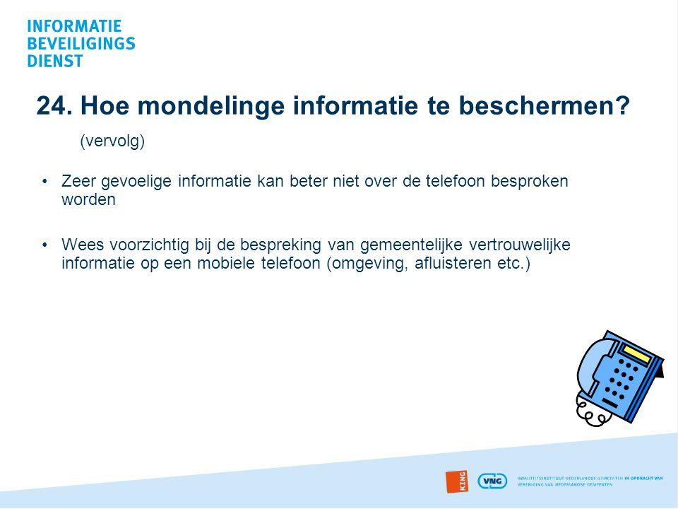 24. Hoe mondelinge informatie te beschermen (vervolg)