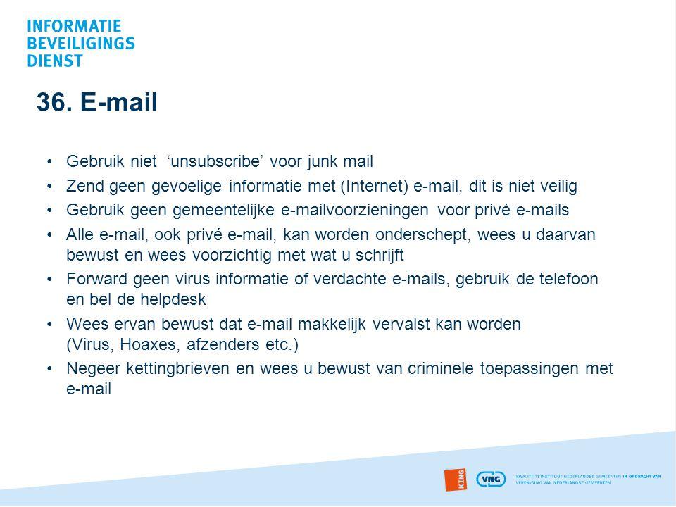 36. E-mail Gebruik niet 'unsubscribe' voor junk mail