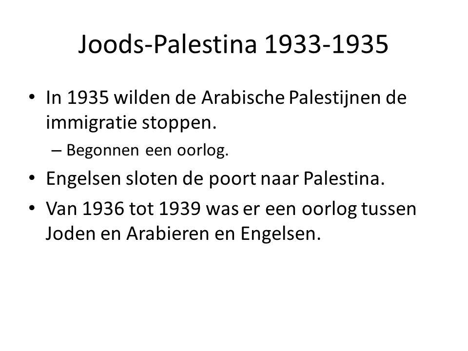 Joods-Palestina 1933-1935 In 1935 wilden de Arabische Palestijnen de immigratie stoppen. Begonnen een oorlog.