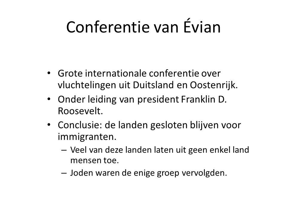 Conferentie van Évian Grote internationale conferentie over vluchtelingen uit Duitsland en Oostenrijk.
