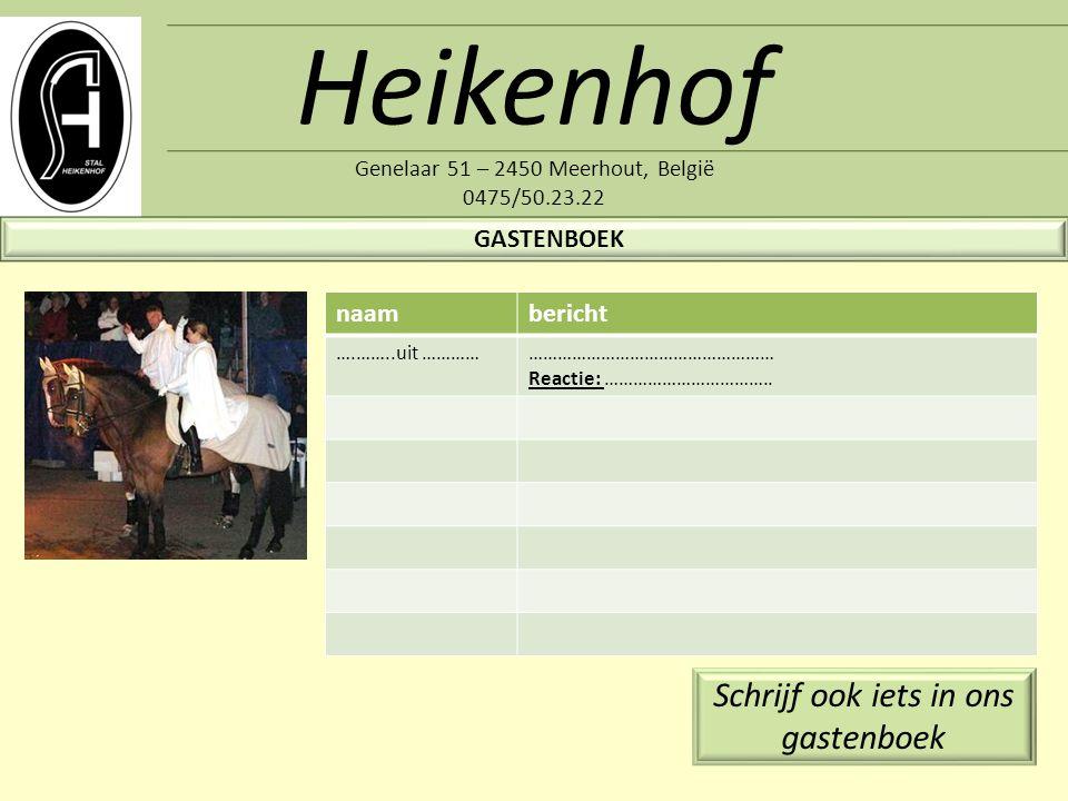 Heikenhof Genelaar 51 – 2450 Meerhout, België 0475/50.23.22