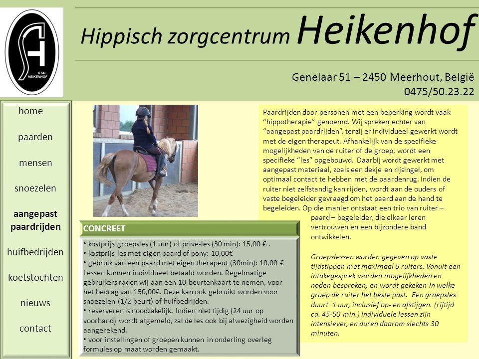 Hippisch zorgcentrum Heikenhof Genelaar 51 – 2450 Meerhout, België 0475/50.23.22