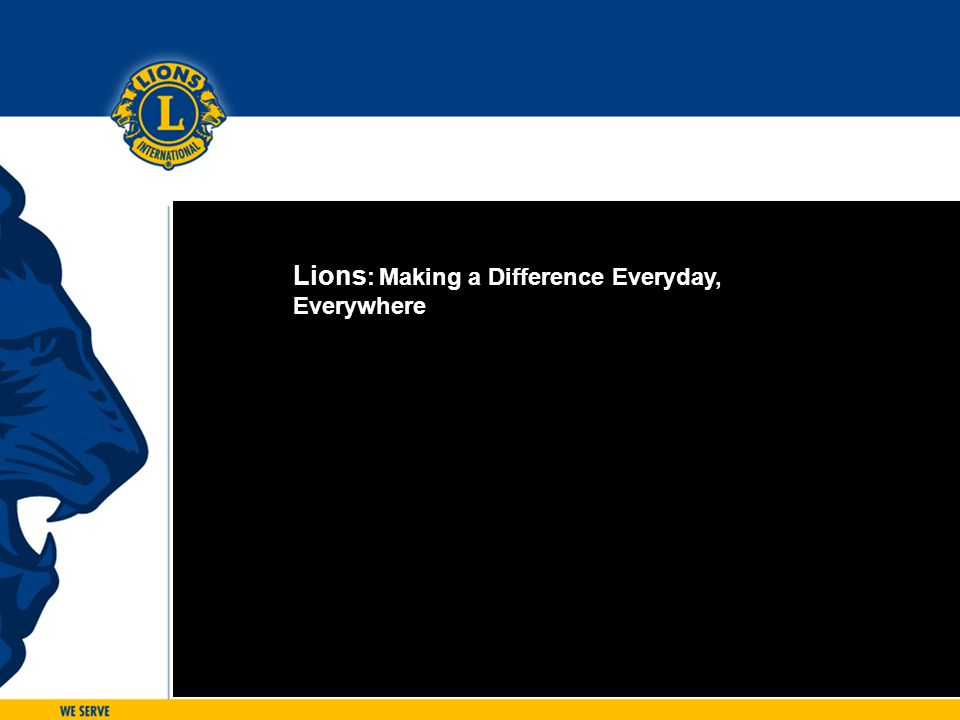 Lions: Making a Difference Everyday, Everywhere