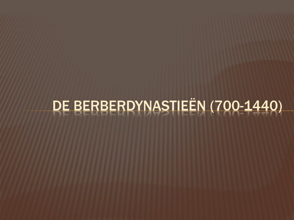 De berberdynastieën (700-1440)