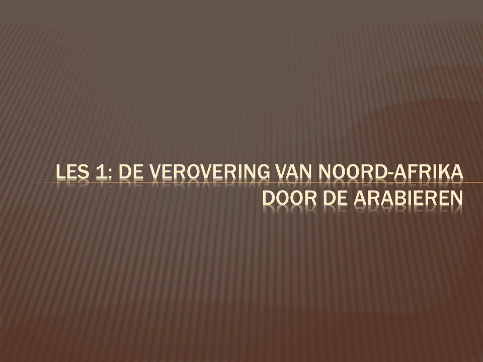 Les 1: De verovering van Noord-Afrika door de arabieren