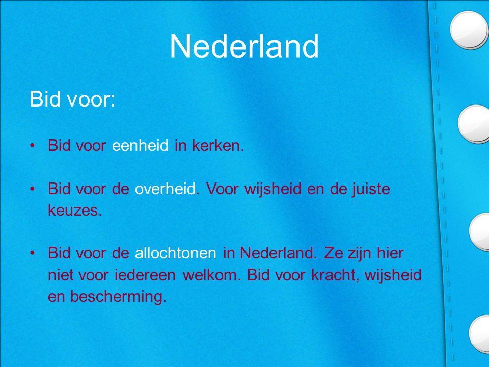 Nederland Bid voor: Bid voor eenheid in kerken.