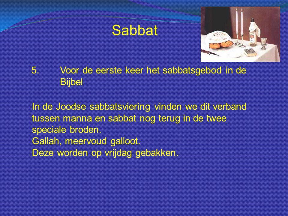 Sabbat 5. Voor de eerste keer het sabbatsgebod in de Bijbel