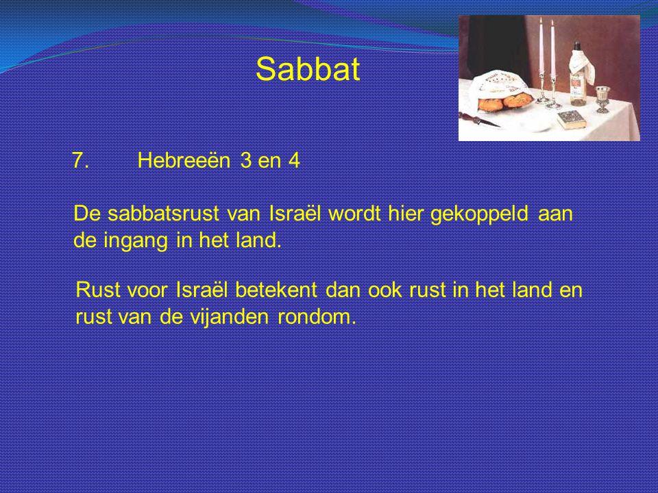 Sabbat 7. Hebreeën 3 en 4. De sabbatsrust van Israël wordt hier gekoppeld aan de ingang in het land.