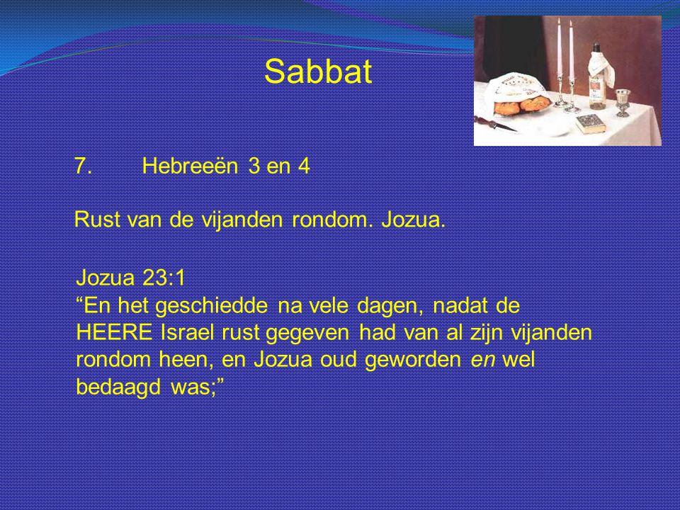 Sabbat 7. Hebreeën 3 en 4 Rust van de vijanden rondom. Jozua.