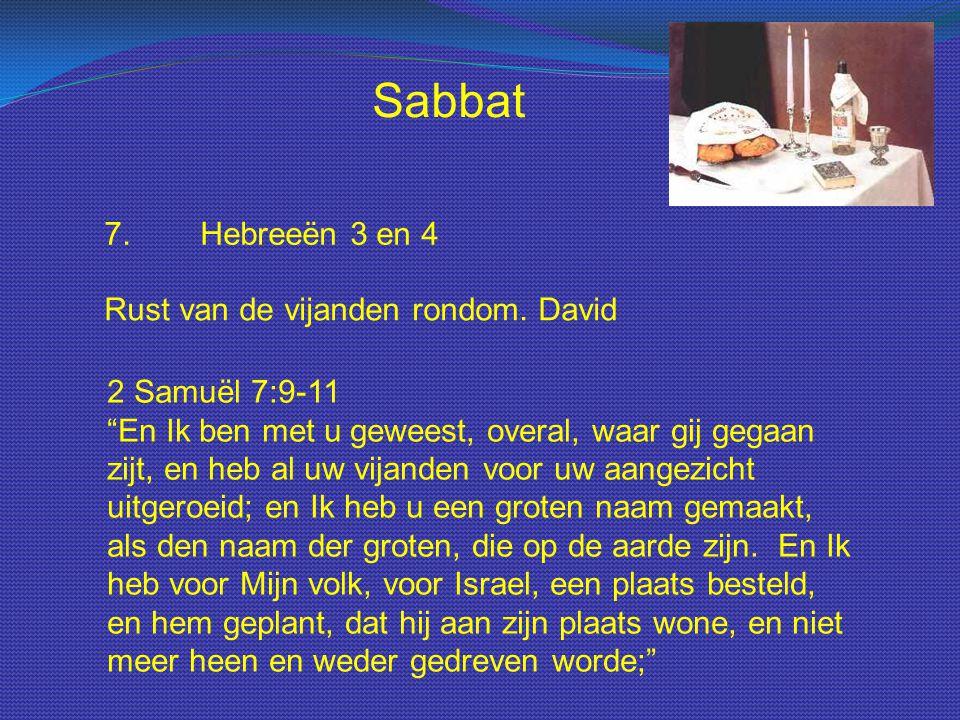 Sabbat 7. Hebreeën 3 en 4 Rust van de vijanden rondom. David