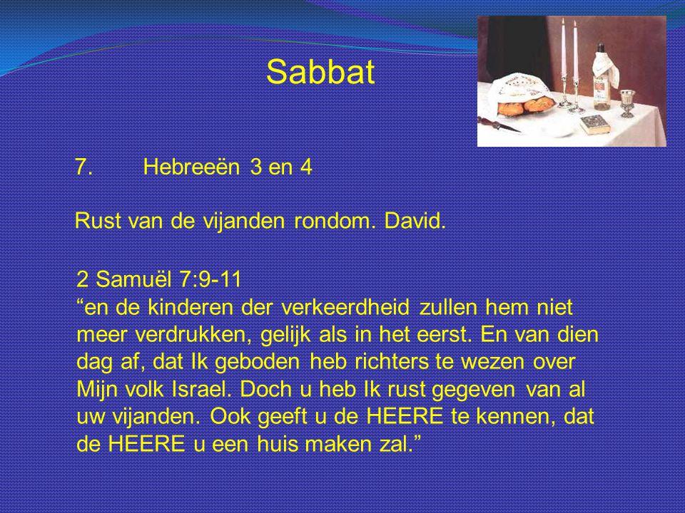 Sabbat 7. Hebreeën 3 en 4 Rust van de vijanden rondom. David.