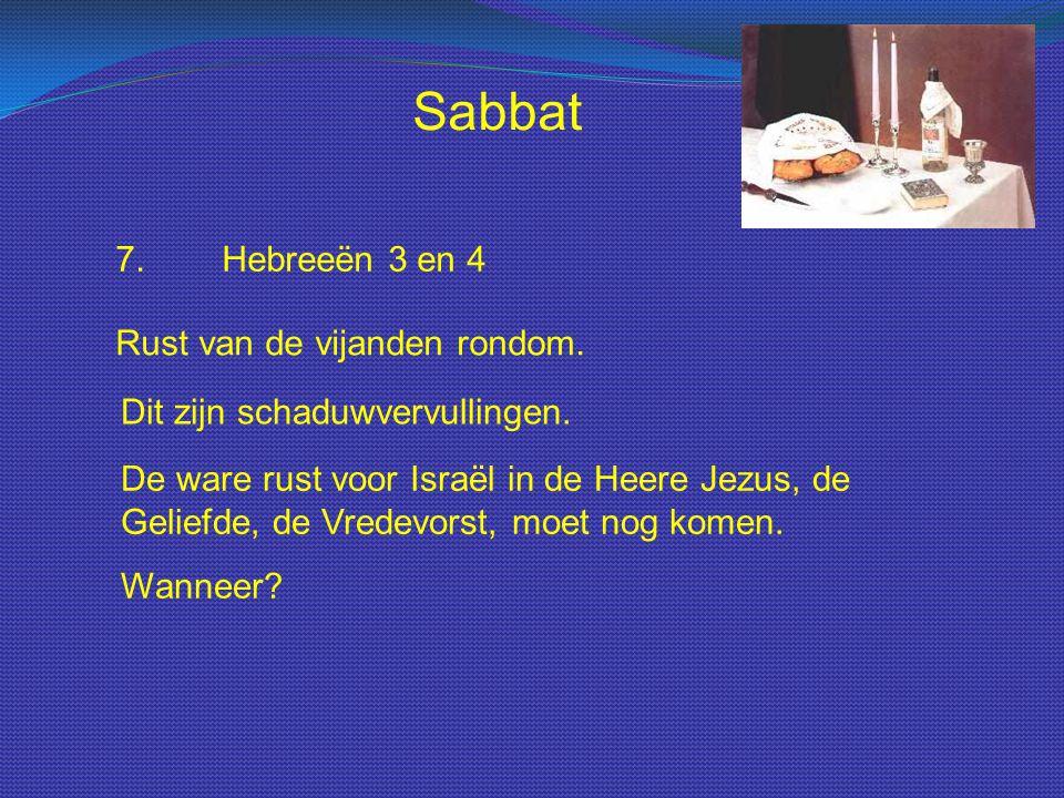 Sabbat 7. Hebreeën 3 en 4 Rust van de vijanden rondom.