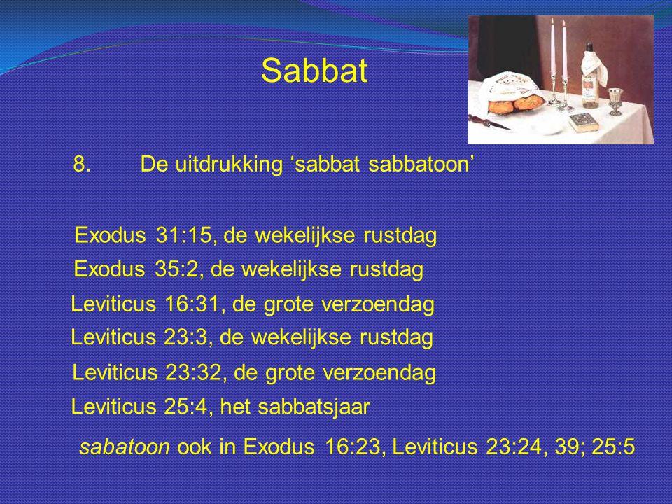 Sabbat 8. De uitdrukking 'sabbat sabbatoon'
